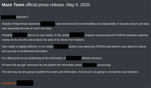"""""""הודעת שיימינג"""" פומבית של קבוצת התקיפה Maze כנגד בנק מוביל באירופה. פרט למלל שנועד לבייש את הבנק שהותקף, כוללת ההודעה גם קישור להורדת מידע טכני מפורט אודות רשת הנתונים של הבנק, וכן איום לפרסם פרטי כרטיסי אשראי של בעלי חשבון בבנק"""