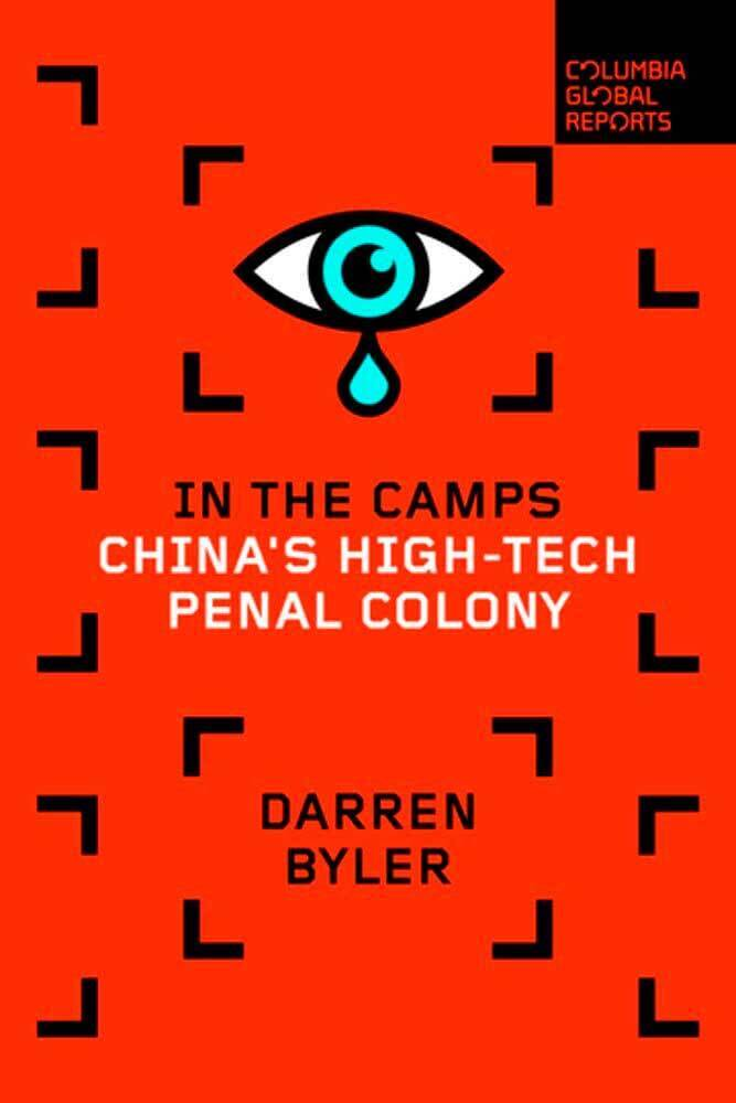 Darren Byler ספר In the Camps: China's High-Tech Penal Colony